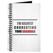 Im silently correcting your grammar Journal