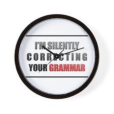 Im silently correcting your grammar Wall Clock