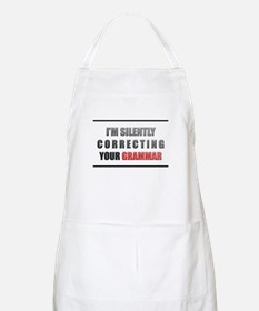 Im silently correcting your grammar Apron