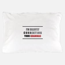 Im silently correcting your grammar Pillow Case