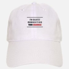 Im silently correcting your grammar Baseball Hat