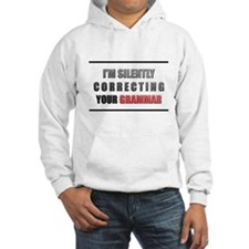 Im silently correcting your grammar Hoodie
