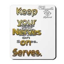 nerve serve 10x10 copy Mousepad