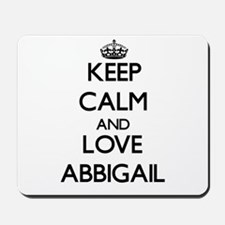 Keep Calm and Love Abbigail Mousepad