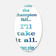 champ fall 10x10 back only copy Oval Car Magnet
