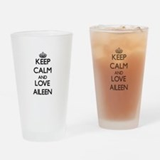 Keep Calm and Love Aileen Drinking Glass