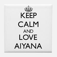 Keep Calm and Love Aiyana Tile Coaster