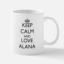 Keep Calm and Love Alana Mugs