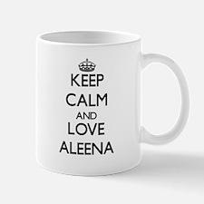 Keep Calm and Love Aleena Mugs