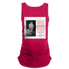 george bernard shaw quote Maternity Tank Top