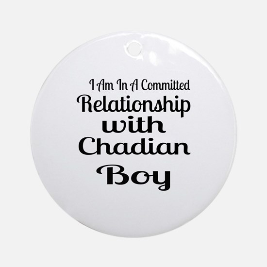 I Am In Relationship With Chadian B Round Ornament