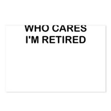 WHO CARES IM RETIRED Postcards (Package of 8)