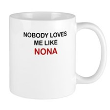 NOBODY LOVES ME LIKE NONA Mugs