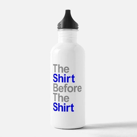 shirt before the shirt Water Bottle