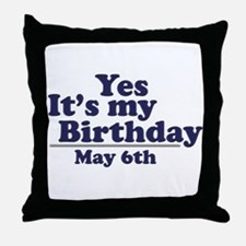 May 6 Birthday Throw Pillow