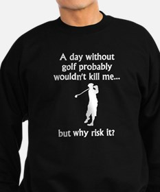 A Day Without Golf Jumper Sweater