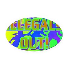 ILLEGALS OUT!(banner) Oval Car Magnet