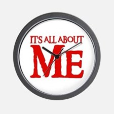 IT'S ALL ABOUT ME Wall Clock