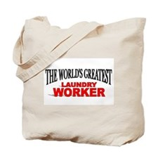 """""""The World's Greatest Laundry Worker"""" Tote Bag"""