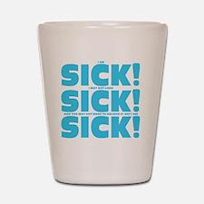 sick!_aqua Shot Glass