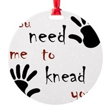 3-need to knead Ornament