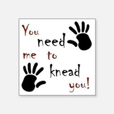 "3-need to knead Square Sticker 3"" x 3"""