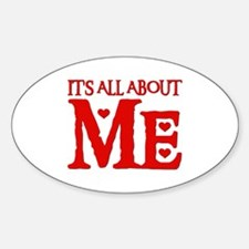 IT'S ALL ABOUT ME Oval Decal