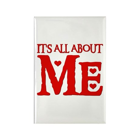 IT'S ALL ABOUT ME Rectangle Magnet (100 pack)