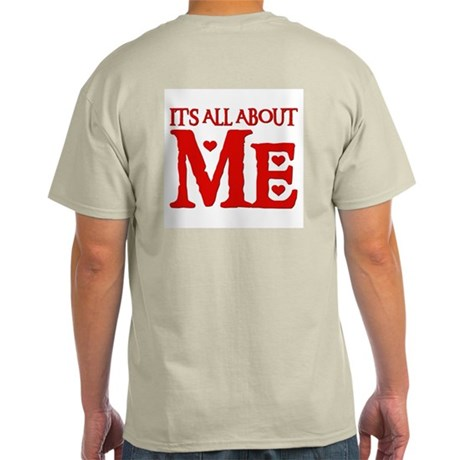 It 39 s all about me ash grey light t shirt it 39 s all about me for Talk texan to me shirt