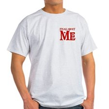 IT'S ALL ABOUT ME Ash Grey T-Shirt