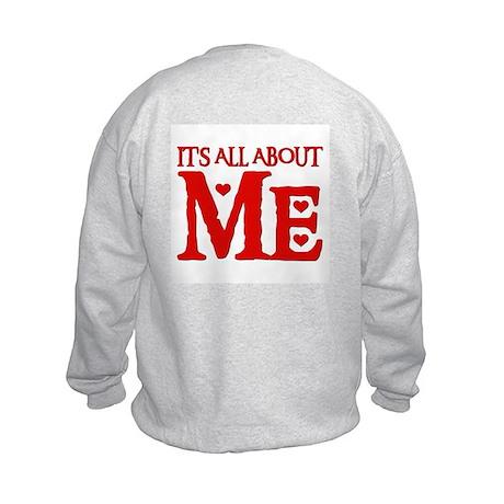 IT'S ALL ABOUT ME Kids Sweatshirt