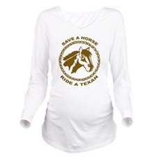 Ride A Texan Long Sleeve Maternity T-Shirt