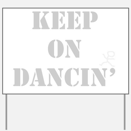 Keep On Dancin Gray Yard Sign
