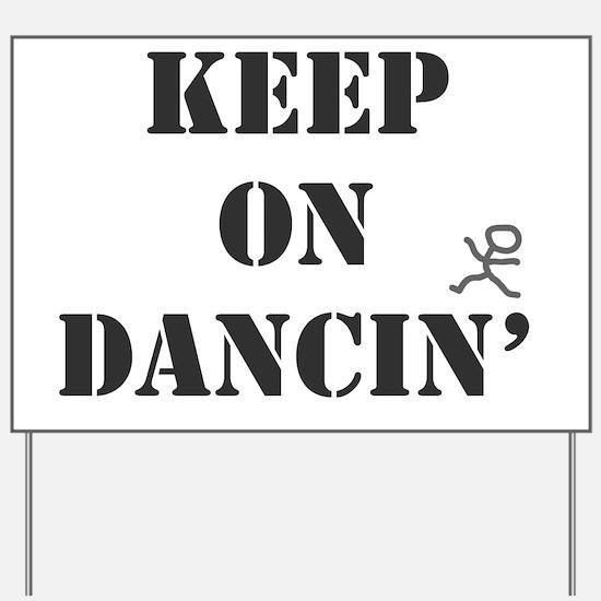 Keep On Dancin Yard Sign