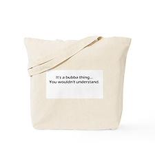 Unique Bubba Tote Bag