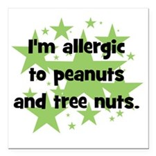 """allergictopeanutsandtree Square Car Magnet 3"""" x 3"""""""