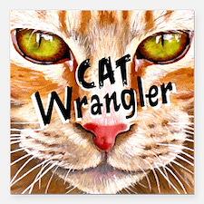 "Cat Wrangler 3 Square Car Magnet 3"" x 3"""