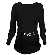 """June 6"" printed on a Long Sleeve Maternity T-Shir"