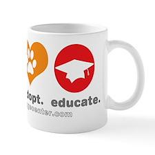 shelter_adopt_educate Mug