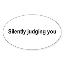 Silently judging you / Gym humor Oval Decal