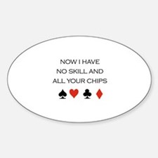 Now i have no skill and all your chips / Poker Sti