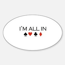 I'm all in /poker Oval Decal