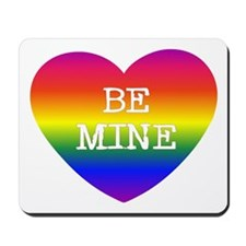 BE MINE Mousepad