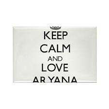 Keep Calm and Love Aryana Magnets