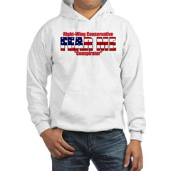 Right Wing Conservative Conspirator Hooded Sweat