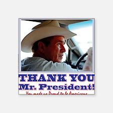 "Bush-Thank-You-American Square Sticker 3"" x 3"""