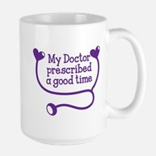 My doctor prescribed a good time! Mugs