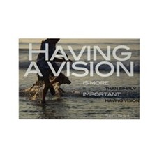 HavingAVisionT Rectangle Magnet