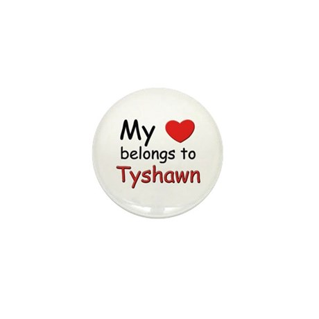 My heart belongs to tyshawn Mini Button