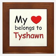 My heart belongs to tyshawn Framed Tile